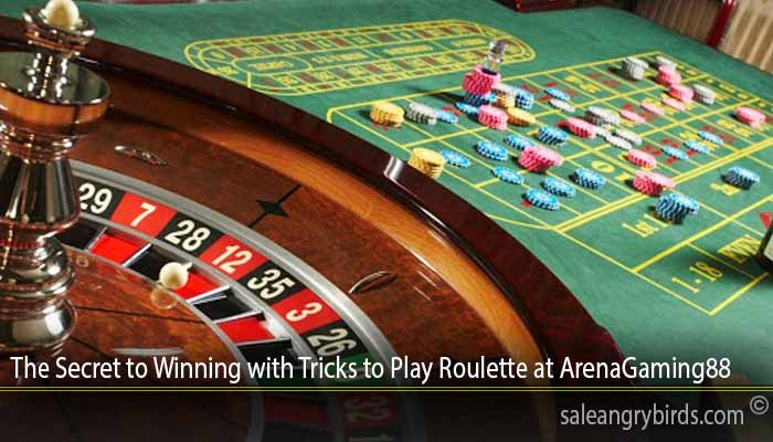 The Secret to Winning with Tricks to Play Roulette at ArenaGaming88