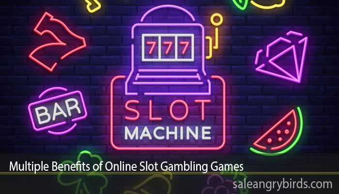 Multiple Benefits of Online Slot Gambling Games